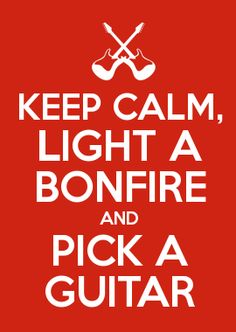 KEEP CALM, LIGHT A BONFIRE AND PICK A GUITAR..  @Dawn Hyde and @Ashley Conrad