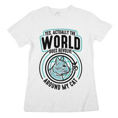 """T-Shirt on animalhearted.com Any cat person is sure to appreciate our """"Yes, Actually the World Does Revolve Around My Cat"""" tee…because of course the world revolves around our cats!"""