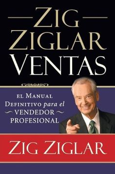 Zig Ziglar Ventas: El Manual Definitivo Para el Vendedor Profesional by Zig Ziglar, http://www.amazon.co.uk/dp/1602555109/ref=cm_sw_r_pi_dp_4yuWtb0QERVP3