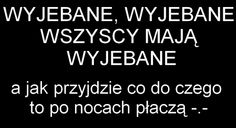 wyjebane Word Art, Sentences, Crying, Hip Hop, Sad, Words, Funny, Quotes, Frases