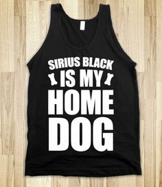 Sirius Black Is My Home Dog - Young 'N Awesome - Skreened T-shirts, Organic Shirts, Hoodies, Kids Tees, Baby One-Pieces and Tote Bags Custom T-Shirts, Organic Shirts, Hoodies, Novelty Gifts, Kids Apparel, Baby One-Pieces | Skreened - Ethical Custom Apparel