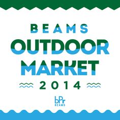 「BEAMS OUTDOOR MARKET 2014」開始