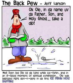 The Back Pew - Christian Cartoon ( Ice Fishing Hole Baptism ) Christian Cartoons, Christian Humor, Fishing Hole, Ice Fishing, Lutheran Humor, Religious Humor, Winter Fishing, Summer Humor, Amplified Bible