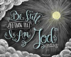 Scripture Art Bible Verse Art Be Still And Know by TheWhiteLime, $17.00 Chalkboard Bible Verses, Chalkboard Signs, Chalkboard Print, Bible Verse Art, Chalkboard Ideas, Chalkboards, Bible Scriptures, Hebrews 6, Psalm 46