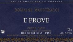 "Regal label, great wine. Domaine Maestracci ""E Prove"" Corse Calvi Red"