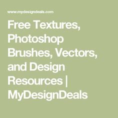 Free Textures, Photoshop Brushes, Vectors, and Design Resources | MyDesignDeals