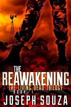 The Reawakening (The Living Dead Trilogy, Book 1) by Joseph Souza, http://www.amazon.com/gp/product/B0083LLRFA/ref=cm_sw_r_pi_alp_kAqAqb15TYEX9