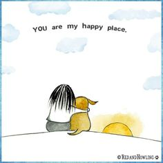 You are my happy place, dog quote