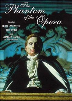The Phantom of the Opera (1990 TV Movie) Starring Burt Lancaster, Teri Polo and Charles Dance as the Phantom.  (I remember watching this and having such a crush on Charles Dance!)