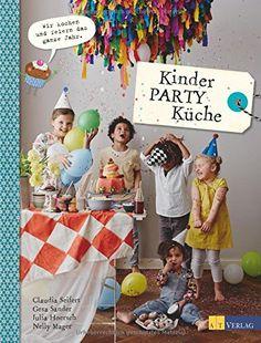 Kinder-Party-Küche: Wir kochen und feiern das ganze Jahr ... https://www.amazon.de/dp/3038008435/ref=cm_sw_r_pi_dp_x_uoKnzbTKY2DQB