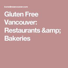 Gluten Free Vancouver: Restaurants & Bakeries