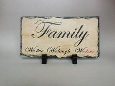 Family Slate Plaque Live Laugh Love by giftsby3JPawPrints on Etsy, $24.00