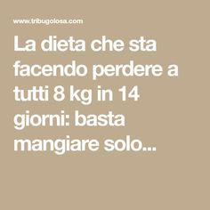 La dieta che sta facendo perdere a tutti 8 kg in 14 giorni: basta mangiare solo. The diet that is making everyone lose 8 kg in 14 days: just eat only . Healthy Choices, Healthy Life, Health And Wellness, Health Fitness, Detox Week, Detox Diet Drinks, 1000 Calories, Slim Diet, Detox Plan
