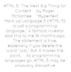 "HTML 5: The Next Big Thing for Contentby Roger McNamee""Hypertext..."