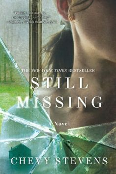 Still Missing By Chevy Stevens.  This book was EXCELLENT!  Very well written, to the point that it freaked me out kinda, but holy cow what a story!