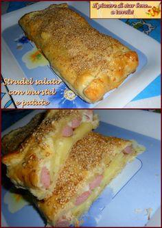 Il piacere di star bene... a tavola!: Strudel salato con wurstel e patate