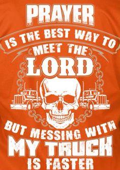 Prayer Semi Trucks, Big Trucks, Truck Drivers, Prayers, Garage, Cool Stuff, My Love, Carport Garage, Garages