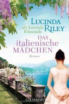 Das italienische Mädchen: Roman von Lucinda Riley http://www.amazon.de/dp/3442480094/ref=cm_sw_r_pi_dp_jOYWwb1G763KZ