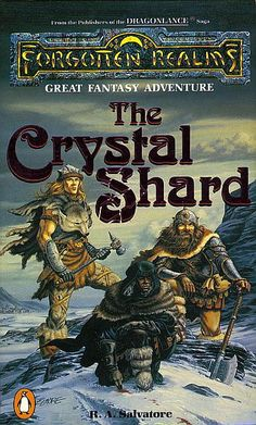 The Crystal Shard ~ by R.A Salvatore - The book that introduced us to the Awesome Legendary figure -  Drizzt Do'Urden