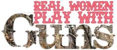 Real Women Play With Guns Country Girl Life, Country Girl Quotes, Country Girls, Country Music, Thats The Way, That Way, Live Love, My Love, Hunting Girls