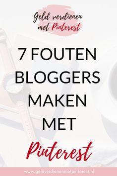 7 fouten bloggers maken met Pinterest - Geld verdienen met Pinterest