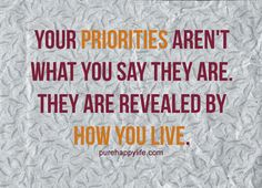 When people show you their priorities. Listen because they won't change.: Your priorities aren't what you say they are… The Words, Cool Words, Quotes For Kids, Family Quotes, Quotes To Live By, Cute Quotes, Great Quotes, Funny Sayings, Uplifting Quotes