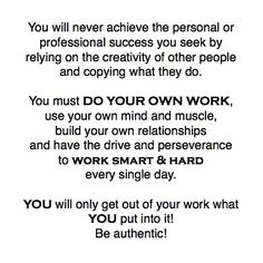 Hard work & authenticity. This is why I will always be ahead of those who are not hard workers and those who aren't authentic.