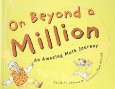 On Beyond a Million: An Amazing Math Journey by David M. Schwartz