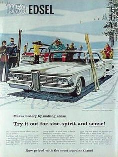 1950's Car Ad - The Edsel was a commercial flop. According to Dad, that was a shame, they were good. Henry Ford named it after his son, whom he never really got on well with. How ironic.