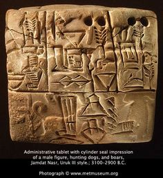 Administrative tablet from the Jamdat-Nasr period (Uruk III, 3100-2900 BCE). Some very early writing!