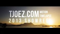 VERY COOL #Timelapse #photography  by Tjoez.com Motion Timelapse 2013 Showreel