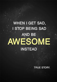Love this! I think this will be my new philosophy! =)   I've been so upset about things that I want to happen that I just don't think ever will & I need to just let it go and focus on the people and positive things I already have around me and just be awesome me just as I am! =)