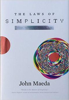 The Laws of Simplicity Simplicity: Design, Technology, Business, Life: Amazon.de: John Maeda: Fremdsprachige Bücher