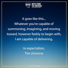 What ever you capable of imagining and moving toward I am capable of delivering. ~The Universe Mike Dooley, It Goes Like This, Law Of Attraction Tips, Affirmation Quotes, Affirmations, Universe, Twitter, Quotes Positive, Cosmos