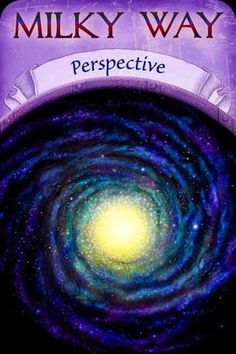 """Angel Oracle Card, from the Earth Magic Oracle Card deck, by Stephen D Farmer: Milky Way ~ Perspective Milky Way ~ Perspective: """"The Milky Way is said to be one of billions of galaxies …"""