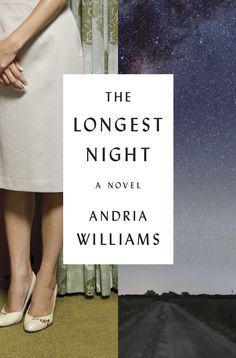 InStyle Book Club: 5 January Titles You Need to Curl Up with ASAP - The Longest Night by Andria Williams  - from InStyle.com