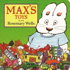 Max's Toys (Max and Ruby) by Rosemary Wells, http://www.amazon.com
