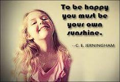 para ser feliz debes ser tu propio rayo de sol