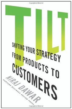 Tilt: Shifting Your Strategy from Products to Customers (ExLib) by Dawar Niraj Books To Buy, New Books, Books To Read, Digital Marketing Strategy, Business Marketing, Leadership Articles, Harvard Business Review, Customer Relationship Management, Tilt