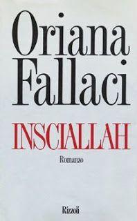 I miei libri... e altro di CiBiEffe: Oriana Fallaci - Insciallah (1990)