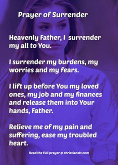 Heavenly Father, I kneel before Your throne of grace and mercy, surrendering my all to You. I surrender my burdens, my worries and my fears. Prayer Scriptures, Bible Prayers, Faith Prayer, God Prayer, Power Of Prayer, Prayer Quotes, Spiritual Quotes, Catholic Prayers, Bible Quotes