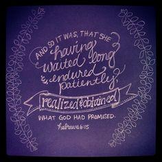 Hebrews 6:15, Amplified (personal editing for emphasis) by andrearhowey, via Flickr