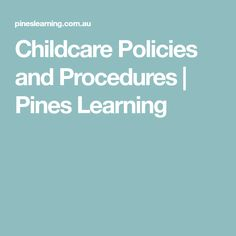 Childcare Policies and Procedures | Pines Learning