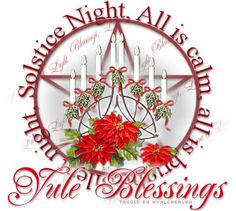 This is the graphic on our main page. I believe I love it more than any image I have ever used. It gives you the true sense of Yule. It includes everything our Religion embraces, the circle, the pentagram, the candles and also includes the holiday flower, Poinsettia. This is the first graphic that has actually spoke to me. I knew then I had to have it for the group.