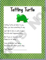 Do your students tattle?  Use the Tattling Turtle to stop the tattling.  Use this printable poster (11 different backgrounds to choose from) and a stuffed animal turtle to stop the tattling in your classroom    Tattling Turtle will listen to you, When you have something to say. Just talk to him or write it down, And tell what happened today. But if you or anyone is hurt, Please do not delay. Come to me as I can help, And make sure that youre okay. You're teacher, _____
