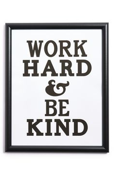 Work hard & be kind. http://rstyle.me/n/sy5abn2bn