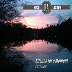 Silence for a Moment Rico Aston | Format: MP3-Download, http://www.amazon.de/dp/B00CW05XRQ/ref=cm_sw_r_pi_dp_TA6Orb1CBWBMD