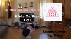 Produce 101 (프로듀스 101) (Girls On Top) (I.O.I) - In The Same Place (같은 곳에...