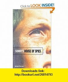 Sonnys House of Spies (Richard Jackson  (Atheneum Paperback)) (9781416968153) George Ella Lyon , ISBN-10: 1416968156  , ISBN-13: 978-1416968153 ,  , tutorials , pdf , ebook , torrent , downloads , rapidshare , filesonic , hotfile , megaupload , fileserve