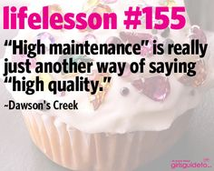 Little Life Lesson #155: High Maintenance | GirlsGuideTo